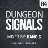 Dungeon Signals Podcast 84 - Dano C