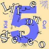 KIDCUT - Life on Stereo Vol. 5