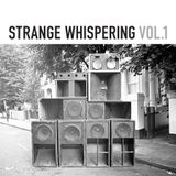 Strange Whispering, Vol. 1