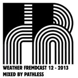 Weather Fremdcast Guestmix 12 - mix by DJ Pathless