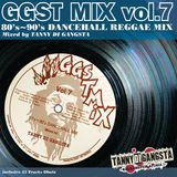 GGST MIX vol.7 - 80's〜90's DANCEHALL REGGAE MIX -