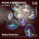 Room 4 Resistance #6 (21.06.2018) W/ guest mix by Yaeji