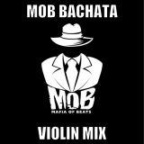 MOB Bachata Romantic Violin Edition