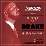 *RE-UPLOAD (2016)* RECKLESSDJ_ - 10 Years Of Drake: Heartbreak Drake