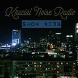 Krucial Noise Radio: Show #039 w/ Mr. BROTHERS