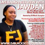 Jawdan - Radio Interview on The Black and White Radio Show Vol. 156 (3-5-19)