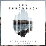 EDM THROWBACK MIX - By DJ HOSTILE & DJ FURY
