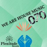 We Are House Music 070