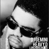 Dj Gemini #LunchBreakMix (Heavy D Edition)