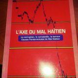 Mathias Laureus: L'Axe du Mal Haitien: La Corruption, le Narcotrafic, la Terreur / Michel Soukar
