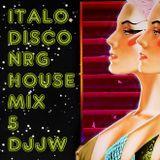 ITALO DISCO NRG HOUSEMIX Vol 5 by DJJW