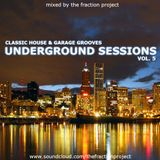 Underground Sessions Vol. 5 - Classic House & Garage Grooves
