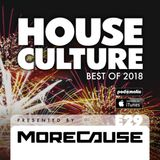 House Culture Presented by MoreCause E29 (Best Of 2018)
