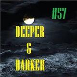 DEEPER & DARKER #57