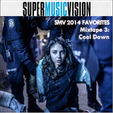 SMV 2014 Favorites - Mixtape 3: Cool Down