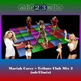 Mariah Carey - Tribute Club Mix Vol. 2 (adr23mix)