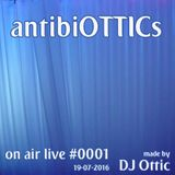 "antibiOTTICs ""on air live"" Radioshow #0001 2016-19-07"