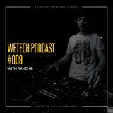 weTech PODCAST #009 with Ranchie