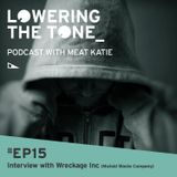 Meat Katie - Lowering The Tone - Episode 15 - (with Wreckage Inc Interview)