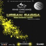 Rnb Dreams- Urban Ragga 2 ( all time vibes)