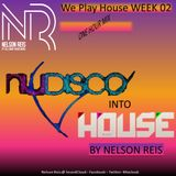 We Play House - Week 02 - Mixed By Nelson Reis