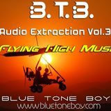 "B.T.B. ~ "" Audio Extraction "" VOL 37 * Flying High Music *"