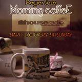 Keyser Soze - Morning Coffee . 003 @ Houseradio.pl