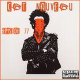 Cat Nouveau - episode #77 (23-05-2016)