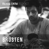 Vykhod Sily Podcast - Brusten Guest Mix