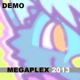 Megaplex 2013 DEMO (wip)