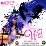 DJ DOTCOM_PRESENTS_THE ULTIMATE SOCA MIXTAPE (SOAKING WET)_VOL.1 (APRIL - 2018)