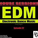 HOUSE SESSIONS - Episode 22 (Edm 2o18)