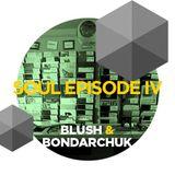 Blush & Bondarchuk - Soul Episode IV