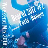 Weekend Mix  Best of 2017 #2 - Party -Banger -