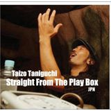 Taizo Taniguchi - Straight From The Play Box