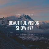 Yaroslav Chichin - Beautiful Vision Radio Show 24.01.19