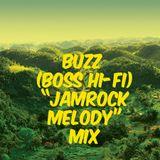 """Buzz (Boss Hi-Fi) """"Jamrock Melody"""" Mix"""