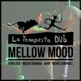 La Tempesta Dub - Mellow Mood ft. Forelock, Micah Shemaiah, Jah9 & Richie Campbell - Full show