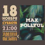 Max Pollyul @ Zavodnaya Obezyana Bar (Live Dj Set 18-11-2017) 3 hours Set