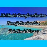 MR MUSIC'S CENTREFORCE SESSIONS TENERIFE LIVE SUNSHINE CLUB CLASSIC MIX 2017