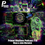 Primate Recordings presents 'PRIMAL RHYTHMS' Edition 19, featuring MAXX & JOHN WARWICK