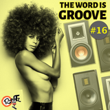 THE WORD IS GROOVE #16 (Radio RapTz)