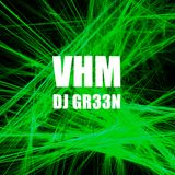 VHM DJ GR33N