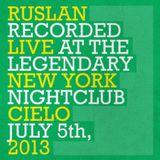 Ruslan @ Cielo NYC July 5th, 2013