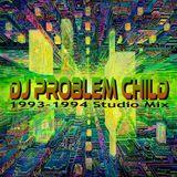 DJ Problem Child 1993 - 1994 Studio Mix