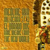 Medline a.k.a Aillacara 2743 - El Dorado Dos : rare breaks from the new world