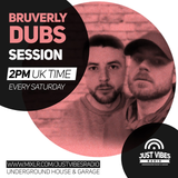 BRUVERLY DUBS GARAGE HOUSE SESSIONS.... JUST VIBES RADIO 29-06-2019 MAX-E BIRTHDAY SET