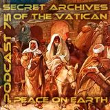 Peace of Earth - Secret Archives of the Vatican Podcast 75