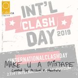 MAKE U A MIXTAPE - INTERNATIONAL CLASH DAY 2019