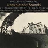 Unexplained Sounds - The Recognition Test # 113